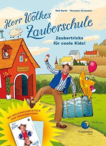 HERR WOLKES ZAUBERSCHULE Bd. 1 - Zaubertricks für coole Kids zum Nachmachen!: Für Zauberkids zwischen...